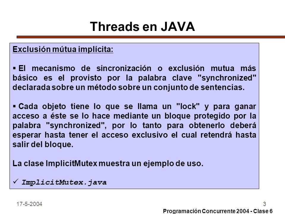 Threads en JAVA Exclusión mútua implícita: