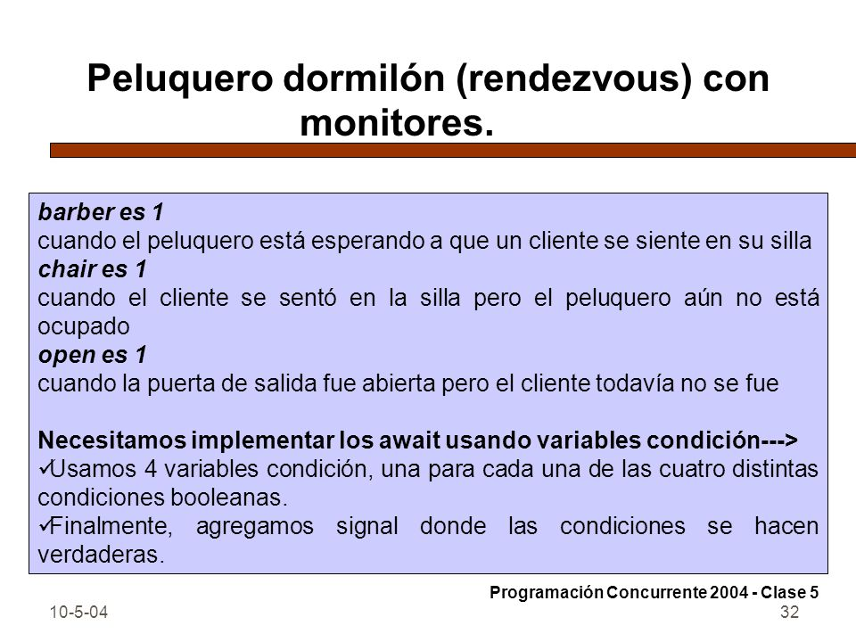 Peluquero dormilón (rendezvous) con monitores.