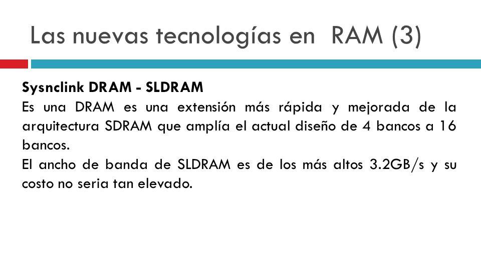 Las nuevas tecnologías en RAM (3)