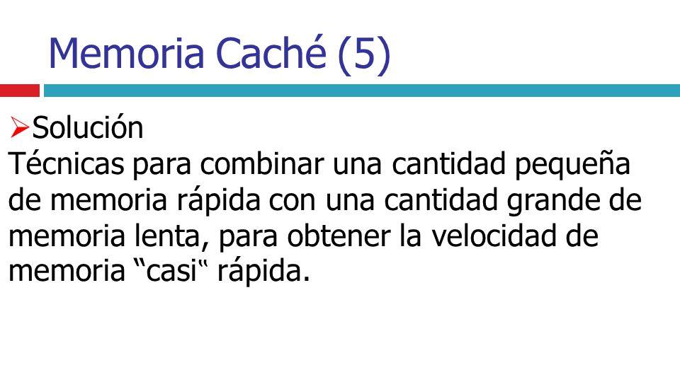Memoria Caché (5) Solución.