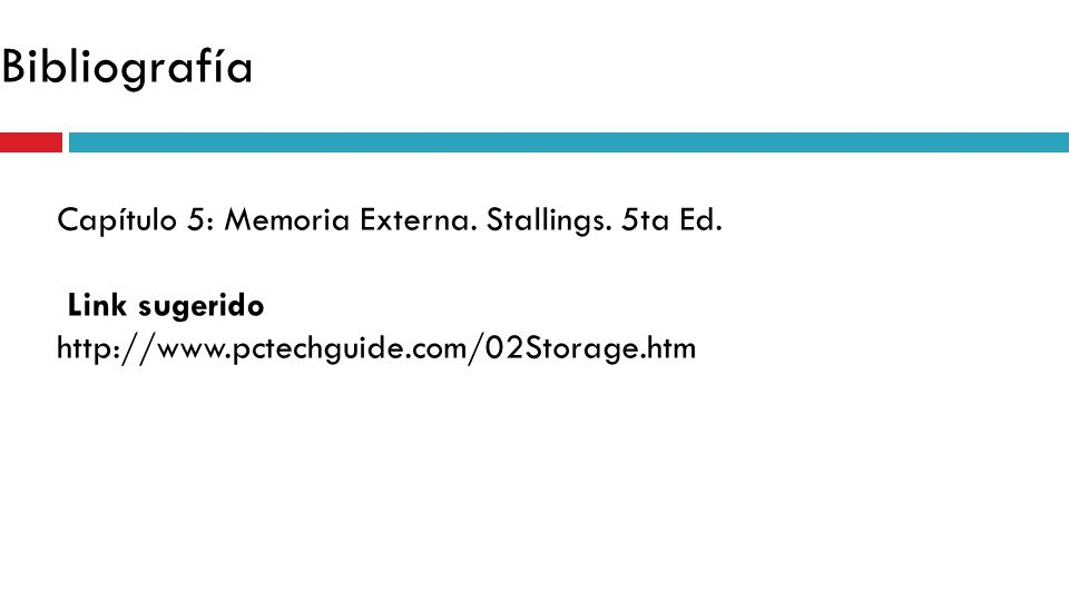 Bibliografía Capítulo 5: Memoria Externa. Stallings. 5ta Ed.