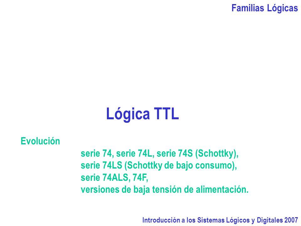 Lógica TTL Familias Lógicas Evolución