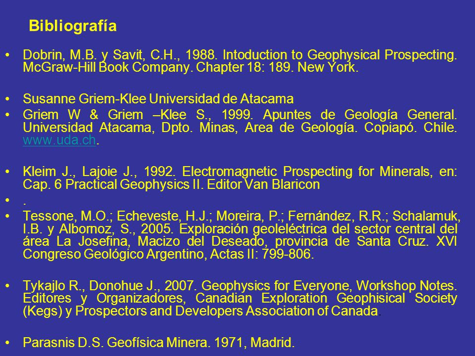 Bibliografía Dobrin, M.B. y Savit, C.H., 1988. Intoduction to Geophysical Prospecting. McGraw-Hill Book Company. Chapter 18: 189. New York.