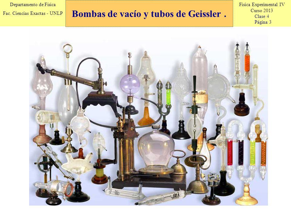 Bombas de vacío y tubos de Geissler .