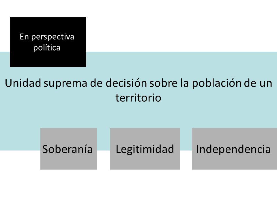 Unidad suprema de decisión sobre la población de un territorio