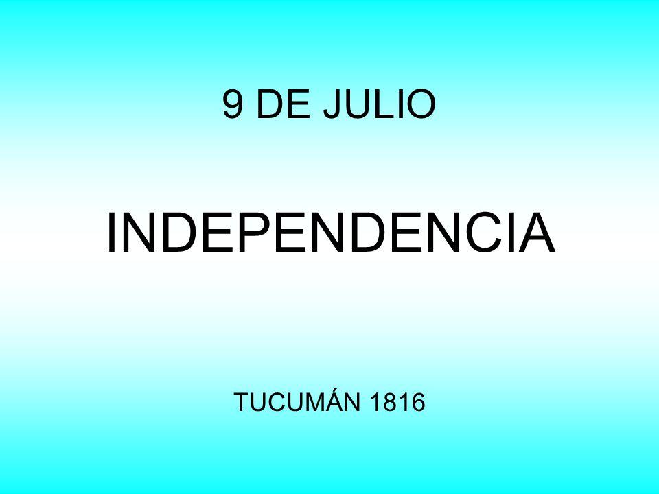 9 DE JULIO INDEPENDENCIA TUCUMÁN 1816