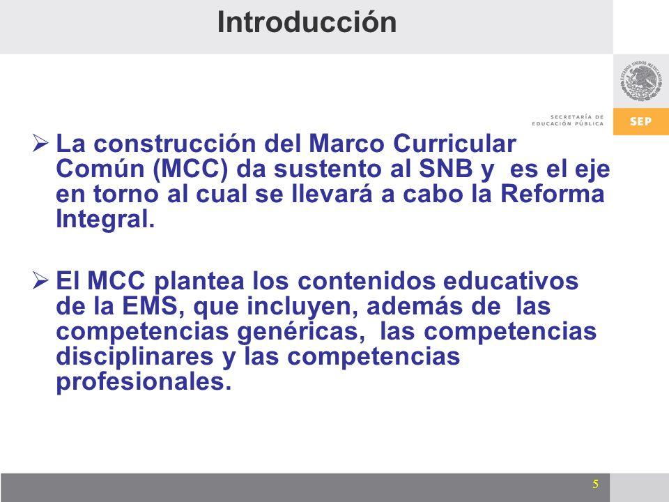 IntroducciónLa construcción del Marco Curricular Común (MCC) da sustento al SNB y es el eje en torno al cual se llevará a cabo la Reforma Integral.