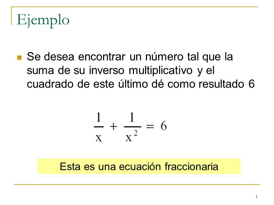 Esta es una ecuación fraccionaria
