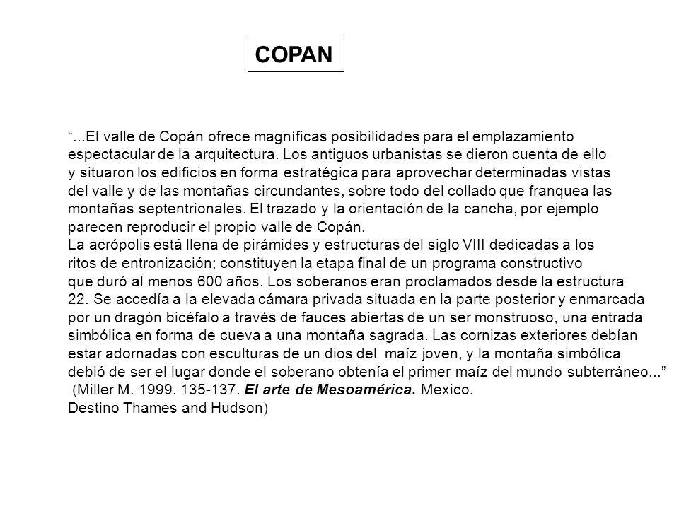 COPAN ...El valle de Copán ofrece magníficas posibilidades para el emplazamiento.