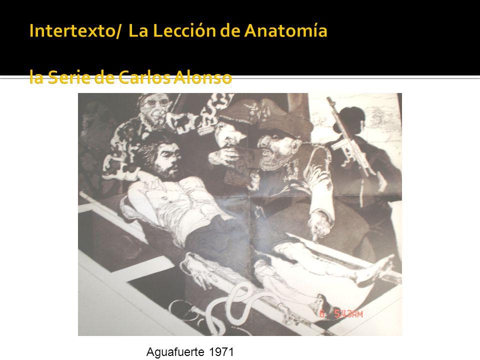 Intertexto/ La Lección de Anatomía la Serie de Carlos Alonso