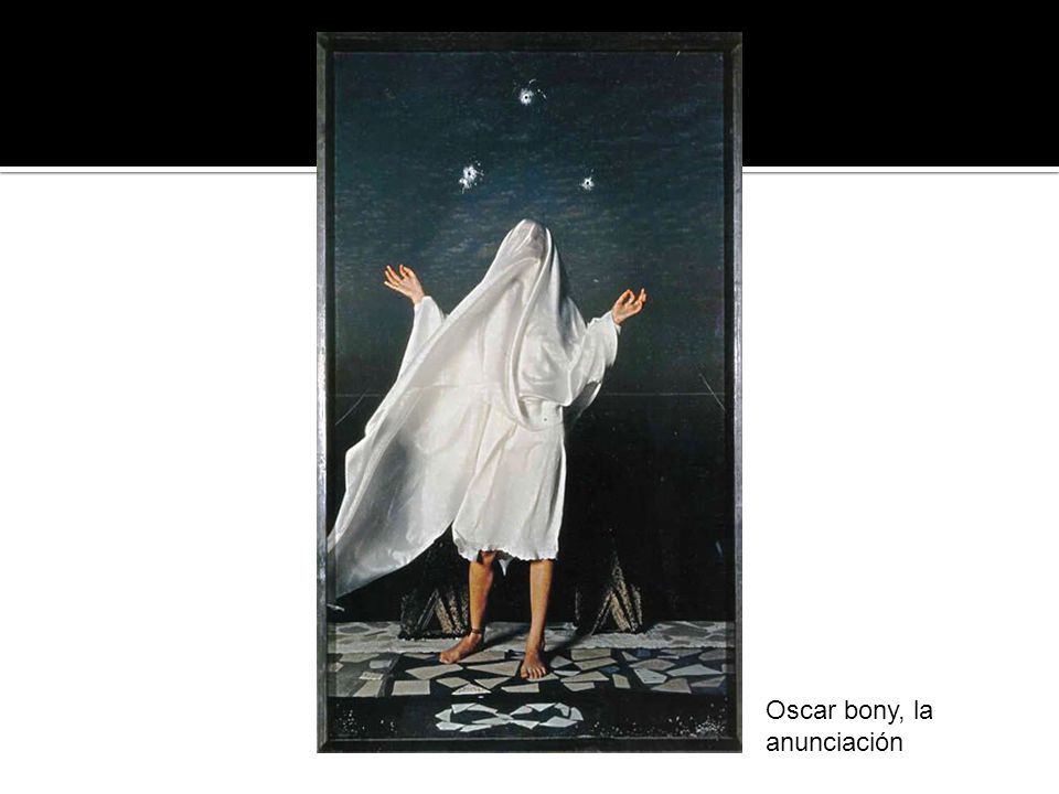 Oscar bony, la anunciación