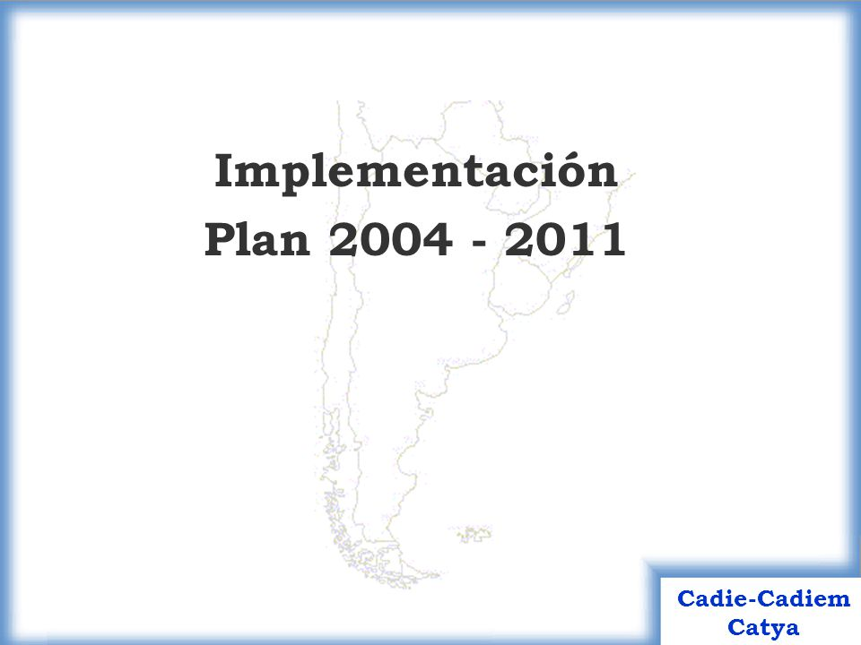 Implementación Plan 2004 - 2011