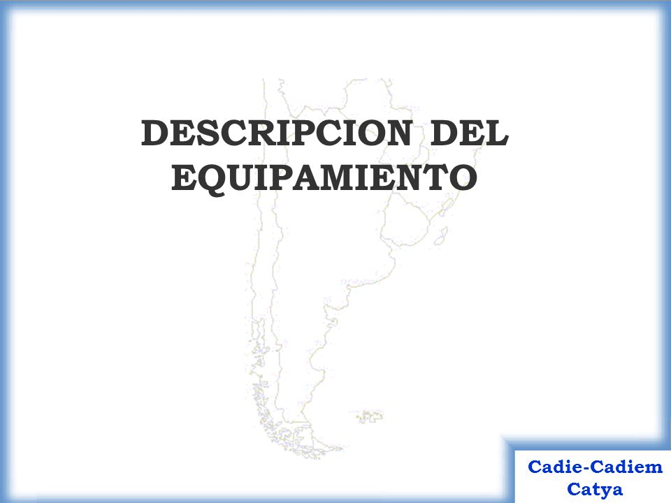 DESCRIPCION DEL EQUIPAMIENTO