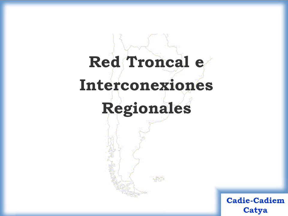 Red Troncal e Interconexiones Regionales