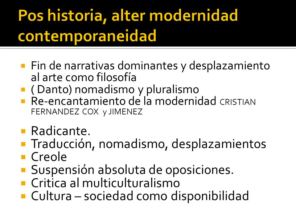 Pos historia, alter modernidad contemporaneidad