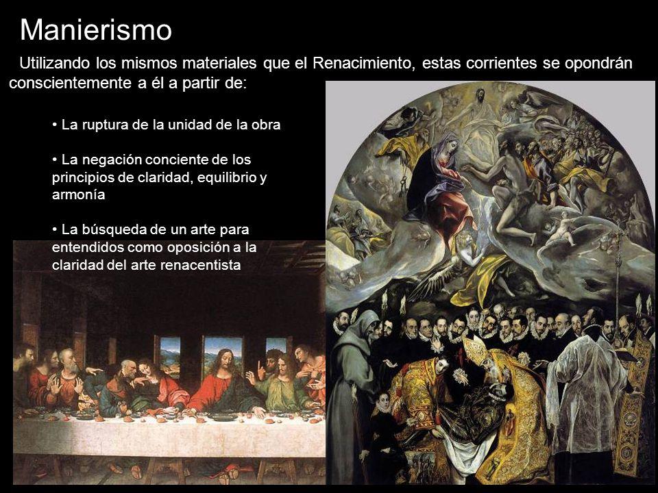 Manierismo Utilizando los mismos materiales que el Renacimiento, estas corrientes se opondrán conscientemente a él a partir de: