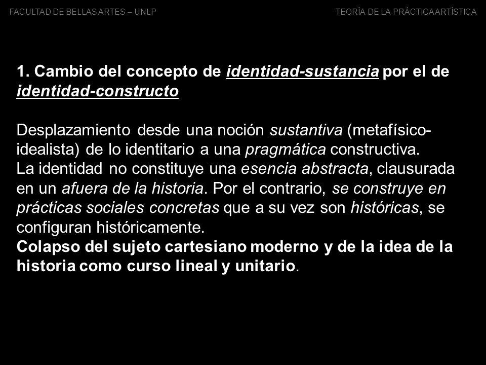 1. Cambio del concepto de identidad-sustancia por el de identidad-constructo