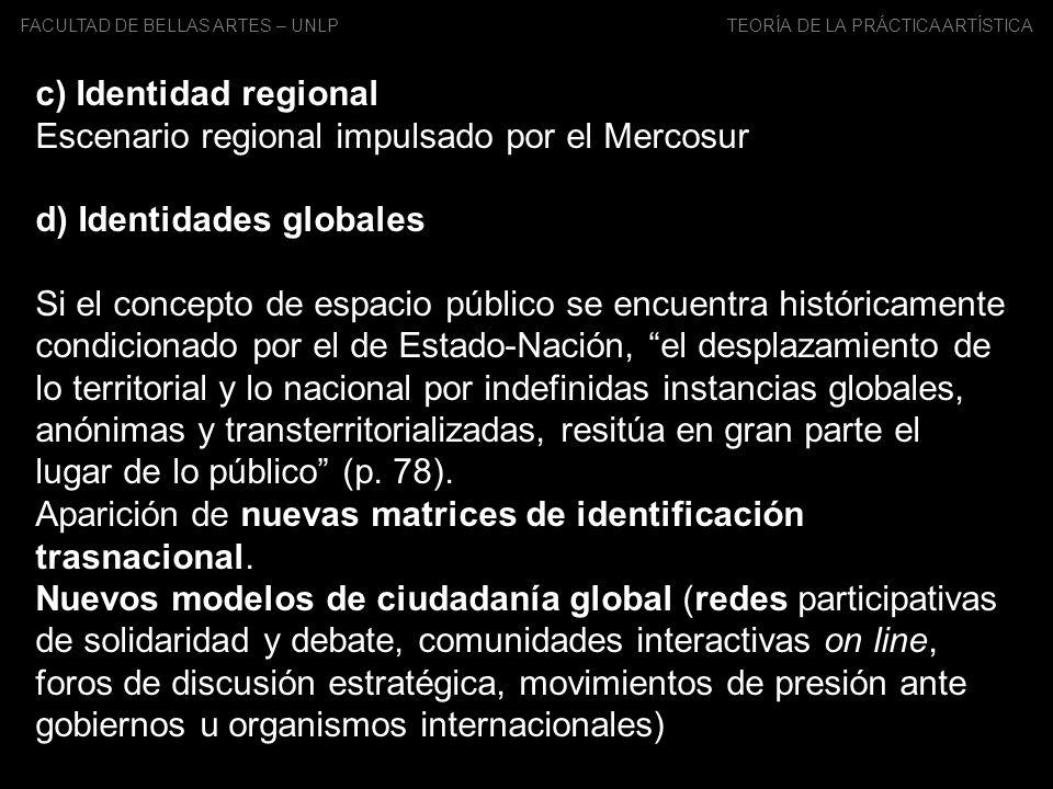 Escenario regional impulsado por el Mercosur d) Identidades globales