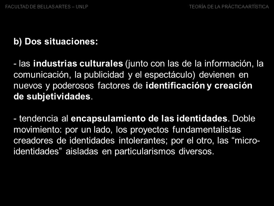 FACULTAD DE BELLAS ARTES – UNLP TEORÍA DE LA PRÁCTICA ARTÍSTICA