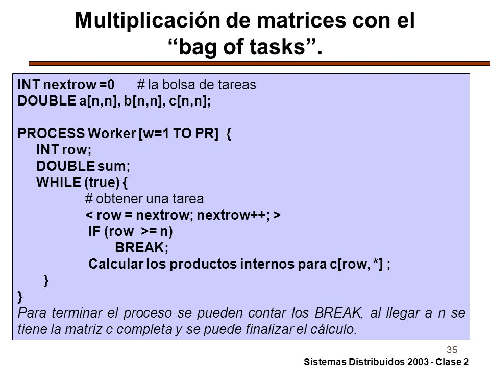 Multiplicación de matrices con el bag of tasks .