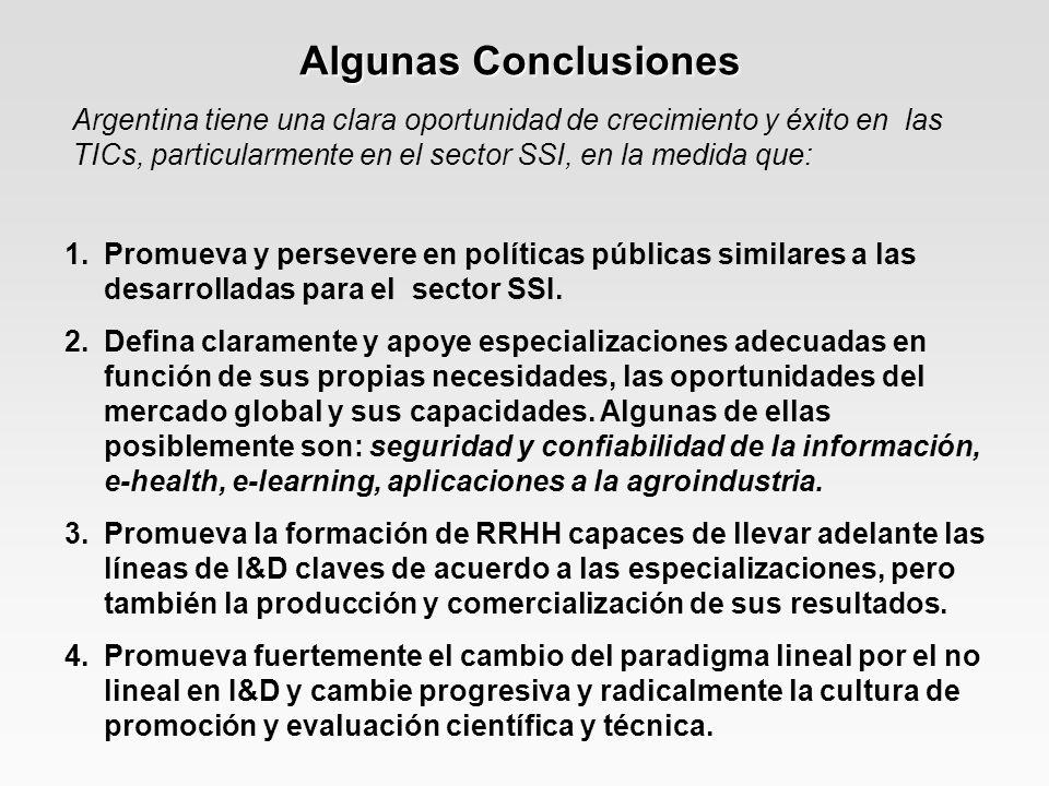 Algunas Conclusiones Argentina tiene una clara oportunidad de crecimiento y éxito en las TICs, particularmente en el sector SSI, en la medida que: