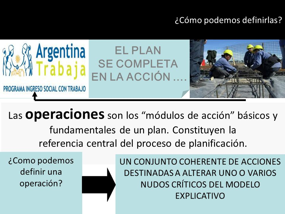 EL PLAN SE COMPLETA EN LA ACCIÓN ….