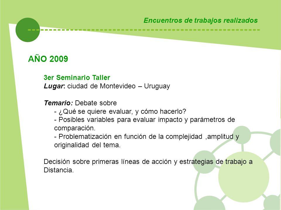 AÑO 2009 Encuentros de trabajos realizados 3er Seminario Taller