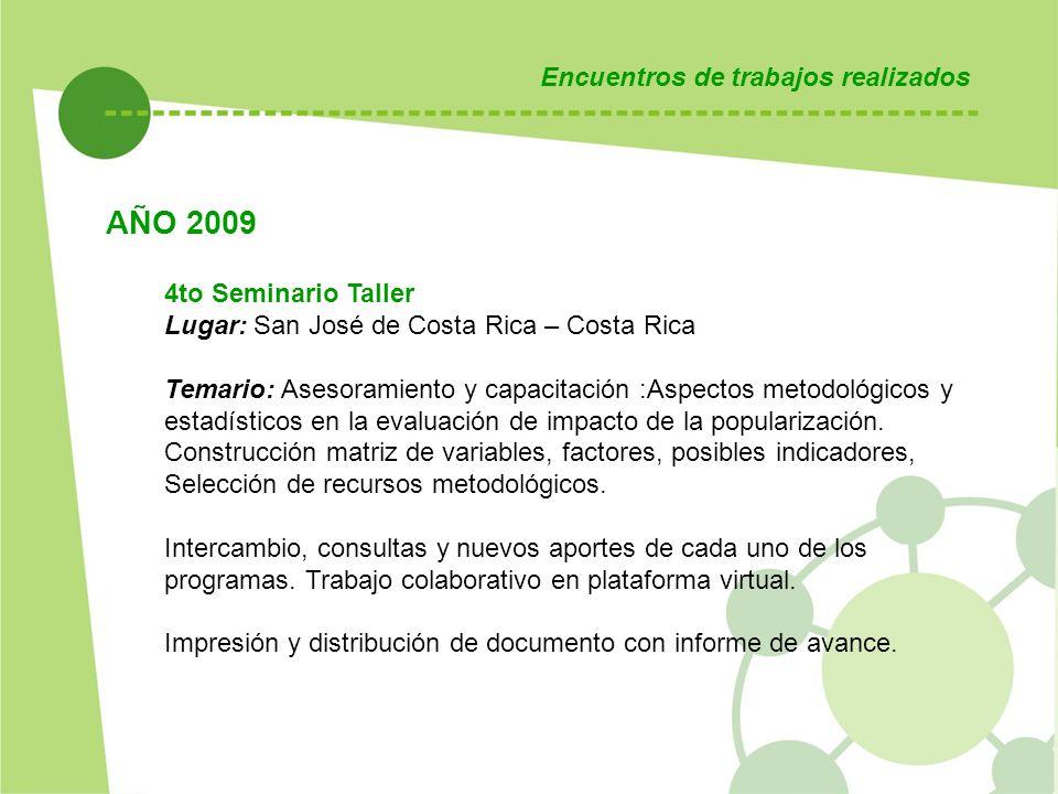 AÑO 2009 Encuentros de trabajos realizados 4to Seminario Taller