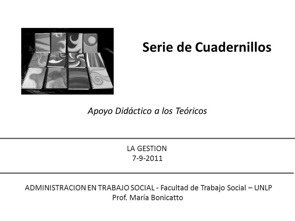 Serie de Cuadernillos Apoyo Didáctico a los Teóricos LA GESTION