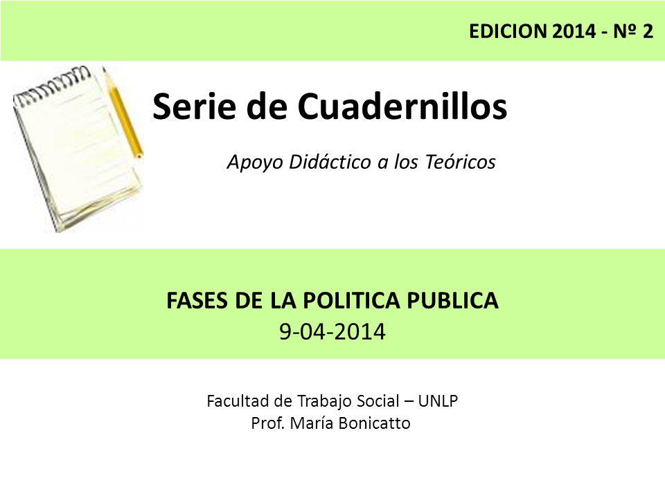 Serie de Cuadernillos FASES DE LA POLITICA PUBLICA 9-04-2014