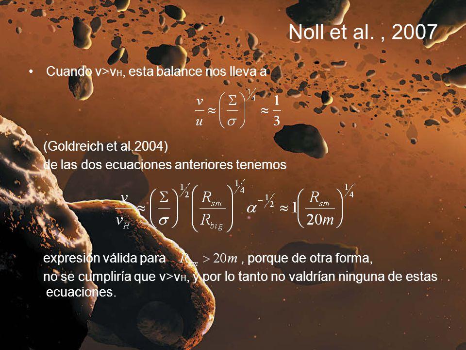 Noll et al. , 2007 Cuando v>vH, esta balance nos lleva a