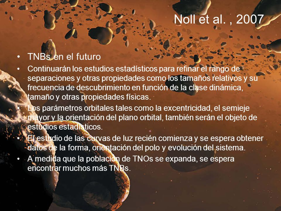 Noll et al. , 2007 TNBs en el futuro