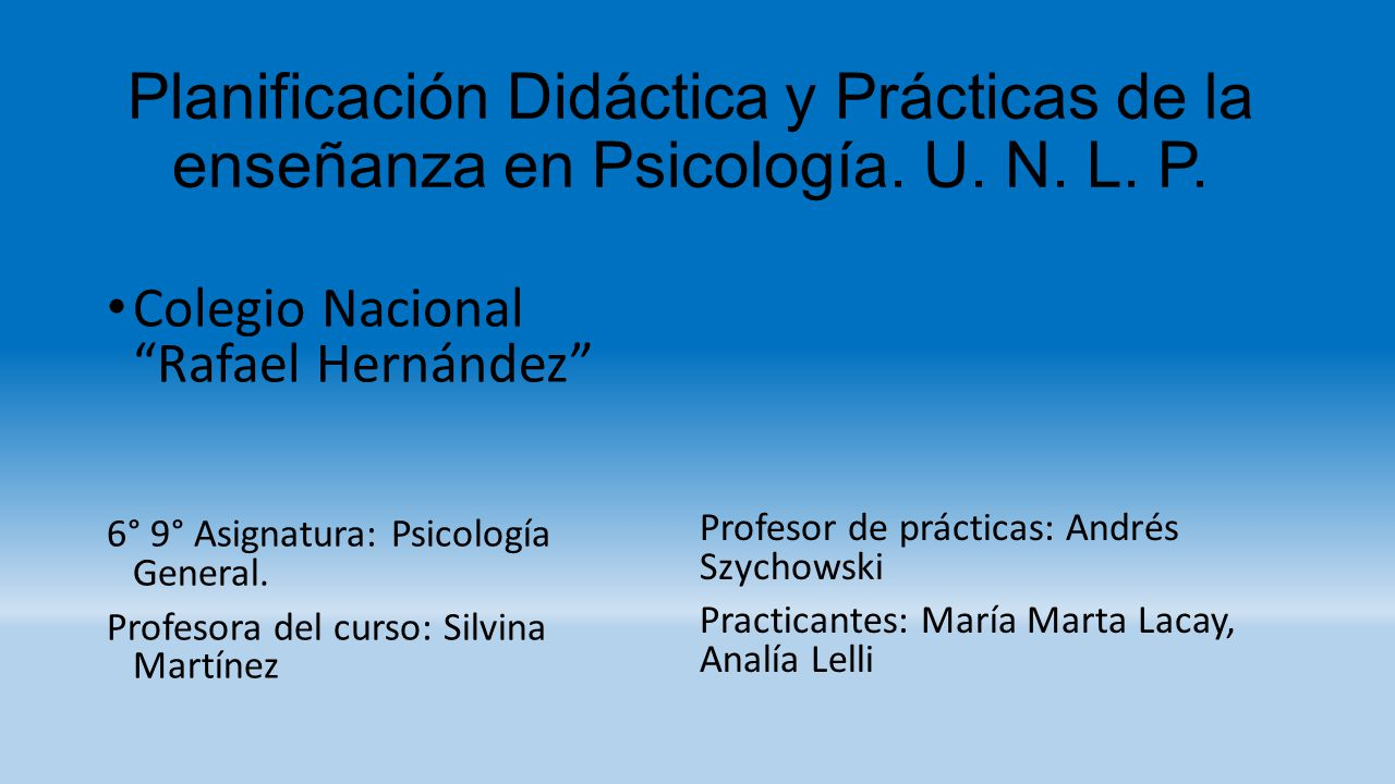 Planificación Didáctica y Prácticas de la enseñanza en Psicología. U. N. L. P.