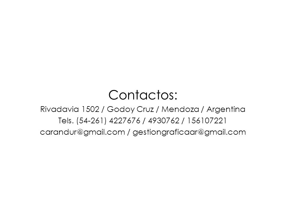 Contactos: Rivadavia 1502 / Godoy Cruz / Mendoza / Argentina