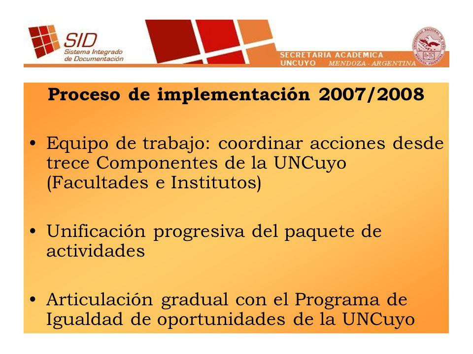 Proceso de implementación 2007/2008