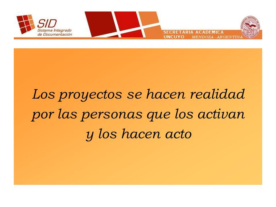 Los proyectos se hacen realidad por las personas que los activan