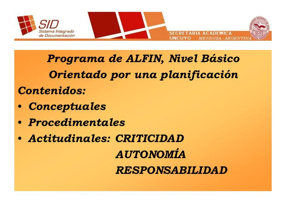 Programa de ALFIN, Nivel Básico Orientado por una planificación