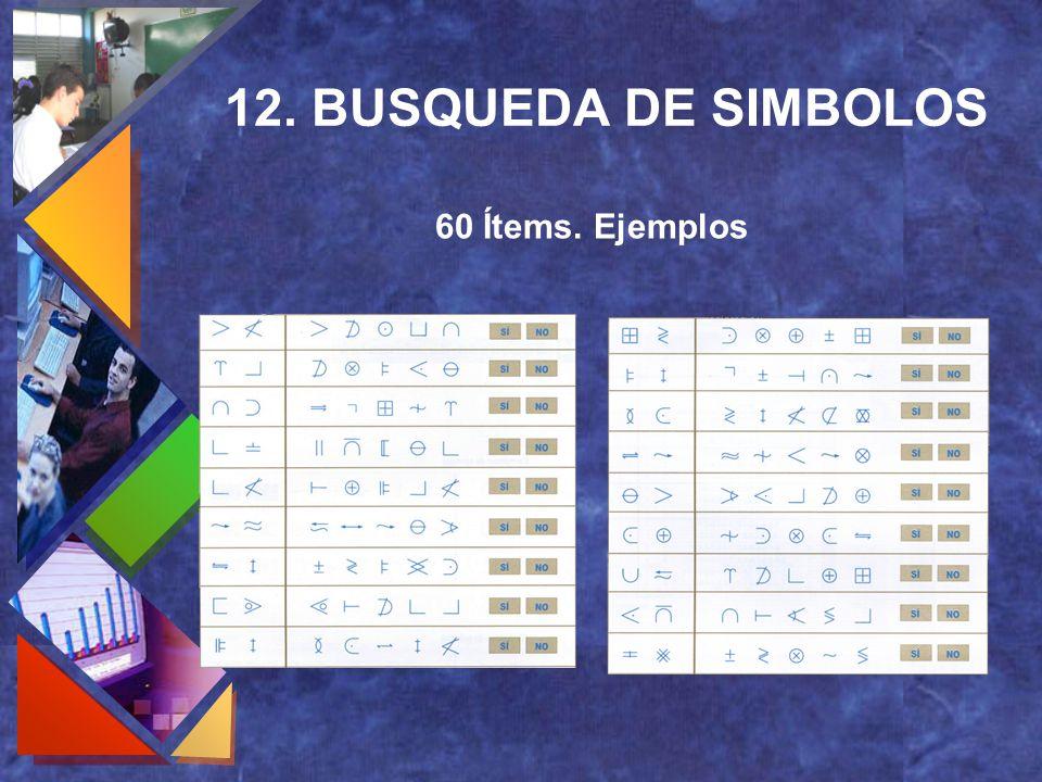 12. BUSQUEDA DE SIMBOLOS 60 Ítems. Ejemplos