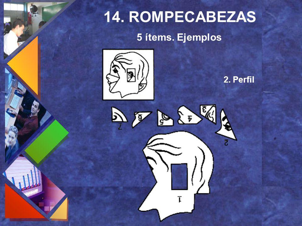 14. ROMPECABEZAS 5 ítems. Ejemplos 2. Perfil
