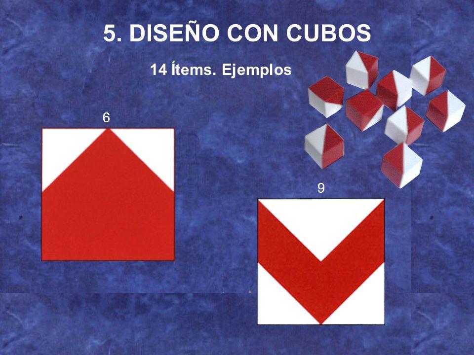 5. DISEÑO CON CUBOS 14 Ítems. Ejemplos 6 9