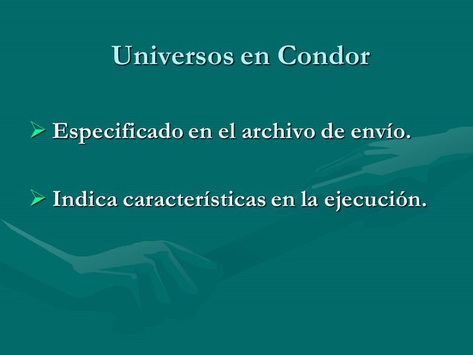 Universos en Condor Especificado en el archivo de envío.