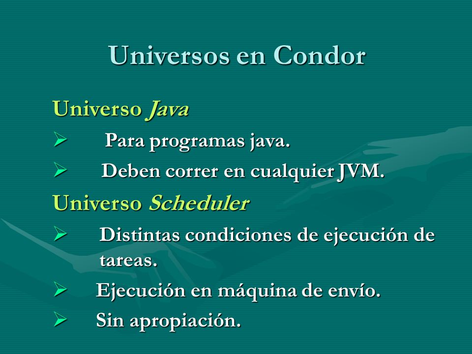 Universos en Condor Universo Java Universo Scheduler