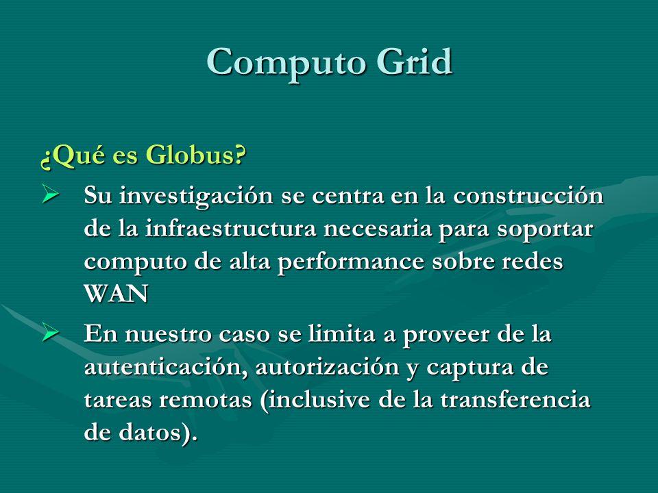 Computo Grid ¿Qué es Globus