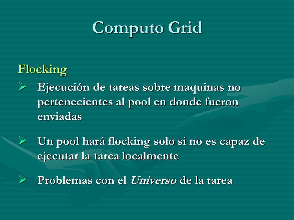 Computo Grid Flocking. Ejecución de tareas sobre maquinas no pertenecientes al pool en donde fueron enviadas.