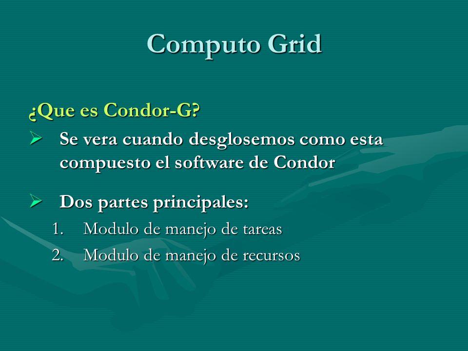 Computo Grid ¿Que es Condor-G