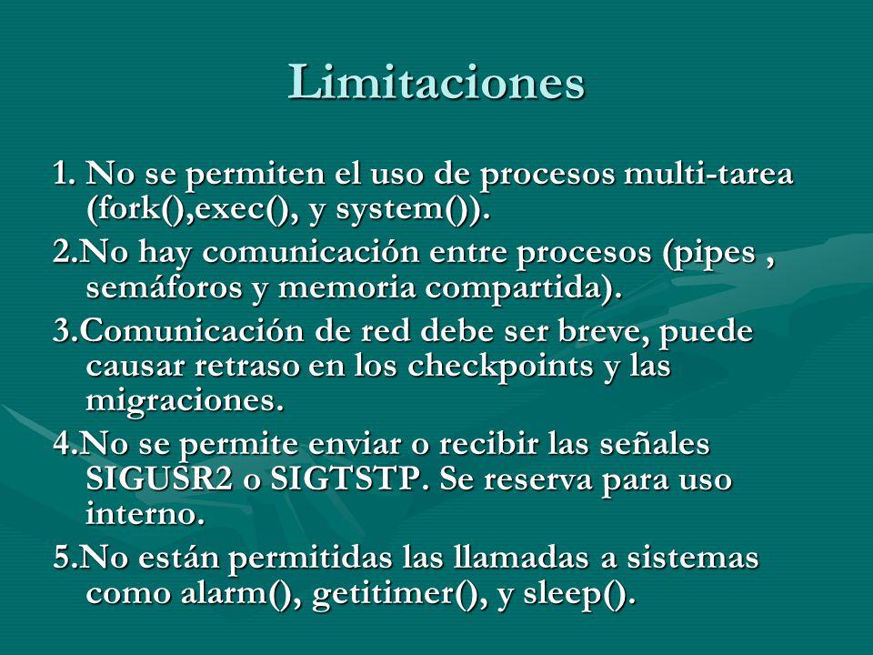 Limitaciones 1. No se permiten el uso de procesos multi-tarea (fork(),exec(), y system()).