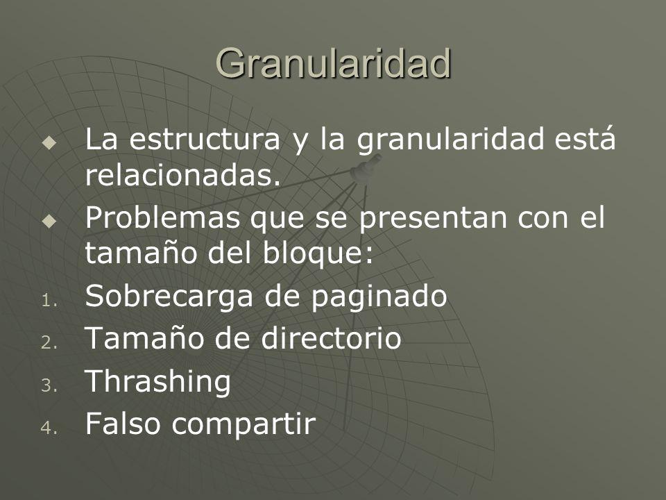 Granularidad La estructura y la granularidad está relacionadas.