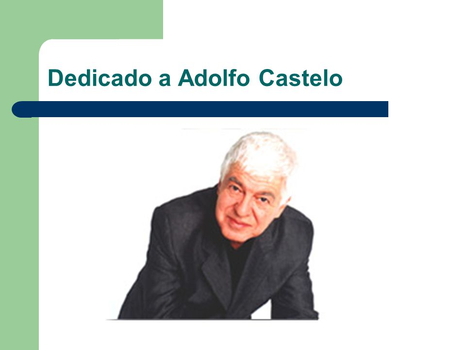Dedicado a Adolfo Castelo