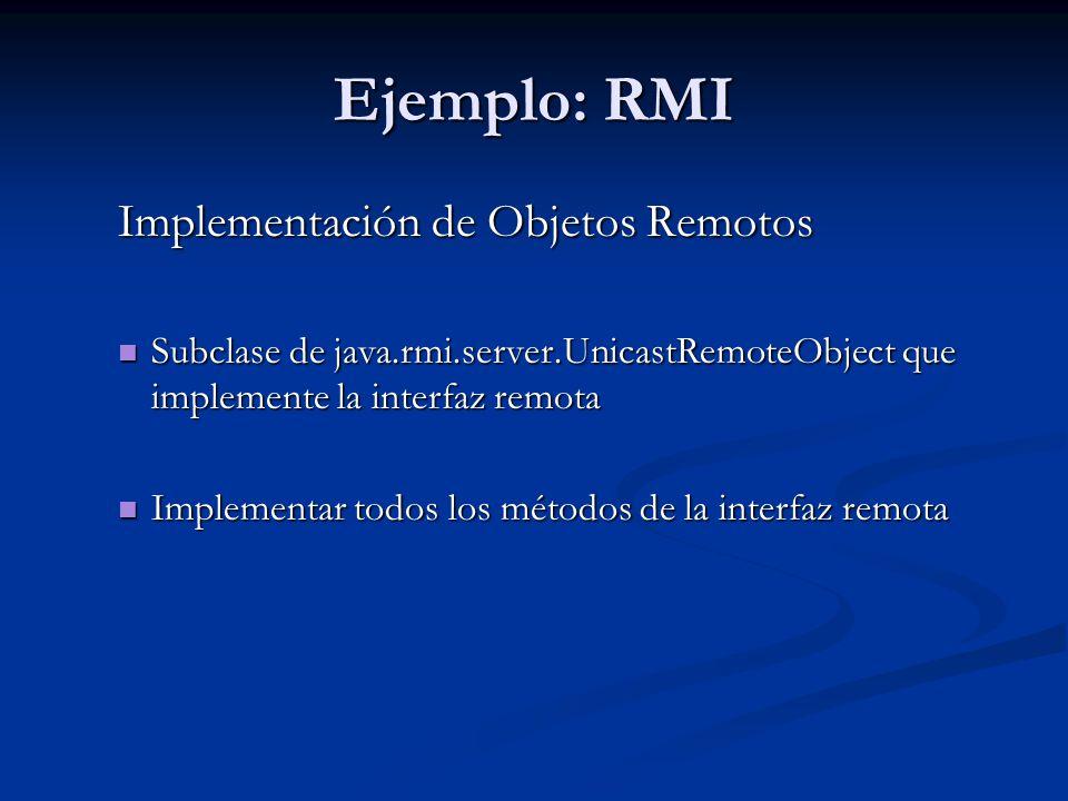 Ejemplo: RMI Implementación de Objetos Remotos