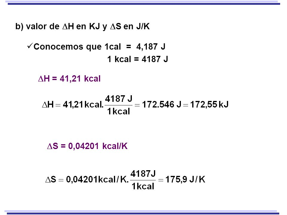 b) valor de H en KJ y S en J/K